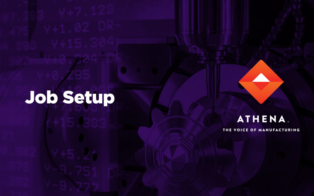 Job Setup Pro Out Sick? Working on Another Hot Project? Athena to the Rescue.