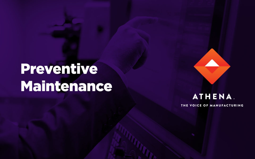 Spotty Preventive Maintenance Slowing Throughput? Athena Has the Answers.